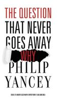 Philip Yancey - The Question That Never Goes Away
