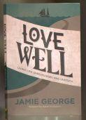 Love Well - Jamie George