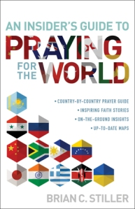 Brian C Stiller - An Insider's Guide to Praying for the World