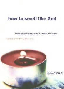 How to Smell Like God